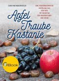 Apfel, Traube, Kastanie (eBook, ePUB)
