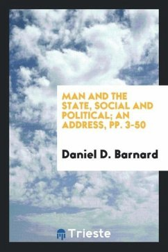 9780649315345 - Barnard, Daniel D.: Man and the State, Social and Political; An Address, pp. 3-50 - Bok
