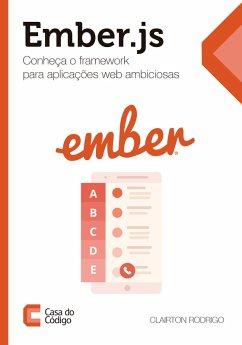 9788594188045 - Rodrigo, Clairton: Ember.js: Conheça o framework para aplicações web ambiciosas (eBook, ePUB) - Livro