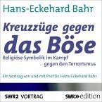 Kreuzzüge gegen das Böse - Religiöse Symbolik im Kampf gegen den Terrorismus (MP3-Download)