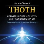 Thoth: Aktivierung der höchsten geistigen Energie in dir (mit klangenergetischer Musik) (MP3-Download)
