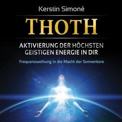 Thoth ? Aktivierung der höchsten geistigen Ener...
