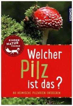 Welcher Pilz ist das? Kindernaturführer - Oftring, Bärbel; Böhning, Tanja