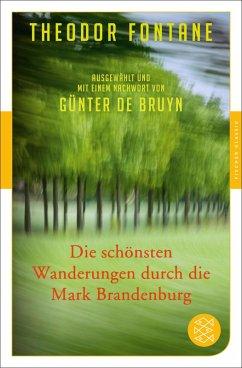 Die schönsten Wanderungen durch die Mark Brandenburg (eBook, ePUB) - Fontane, Theodor