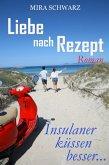 Liebe nach Rezept - Insulaner küssen besser (eBook, ePUB)