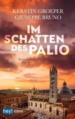 Im Schatten des Palio (eBook, ePUB) - Groeper, Kerstin; Bruno, Guiseppe