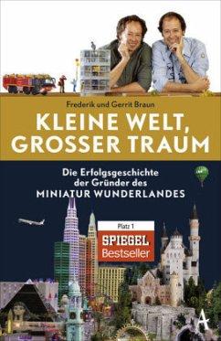 Kleine Welt, großer Traum - Braun, Gerrit; Braun, Frederik