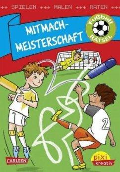 Mitmach-Meisterschaft: Fußballrätsel / Pixi kreativ Bd.109 - Thörner, Cordula