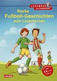 Starke Fußball-Geschichten zum Lesenlernen / Lesemaus zum Lesenlernen Sammelbd.36