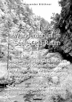 Sagenhafte Wanderungen im Saale-Orla-Raum: Sage...