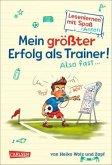 Mein größter Erfolg als Trainer! Also fast ... / Lesenlernen mit Spaß + Anton Bd.4