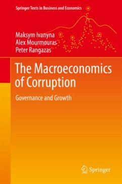 The Macroeconomics of Corruption - Ivanyna, Maksym; Mourmouras, Alex; Rangazas, Peter