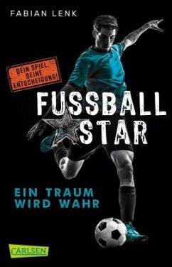 Ein Traum wird wahr / Fussballstar Bd.1 - Lenk, Fabian