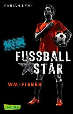 WM-Fieber / Fussballstar Bd.2 - Lenk, Fabian