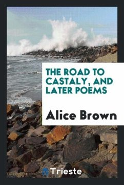 9780649363445 - Brown, Alice: The road to Castaly, and later poems - كتاب