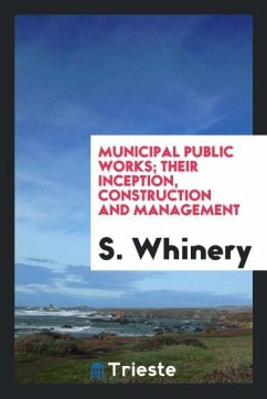 9780649363704 - Whinery, S.: Municipal public works; their inception, construction and management - Књига
