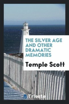 The silver age and other dramatic memories