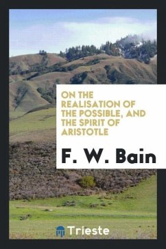 9780649382842 - Bain, F. W.: On the realisation of the possible, and the spirit of Aristotle - Libro
