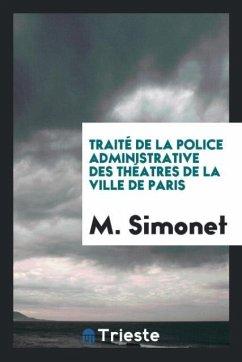 9780649363865 - Simonet, M.: Traité de la police administrative des théatres de la ville de Paris - كتاب