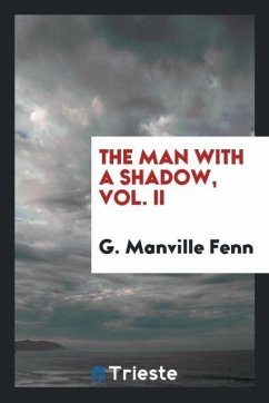 9780649363872 - G. Manville Fenn: The man with a shadow, Vol. II (Paperback) - Књига
