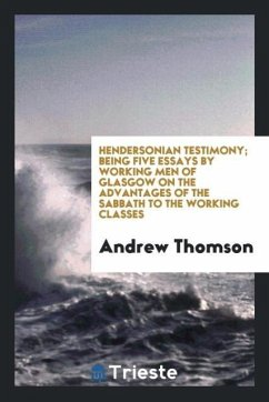 9780649382231 - Thomson, Andrew: Hendersonian testimony; being five essays by working men of Glasgow on the advantages of the sabbath to the working classes - Libro