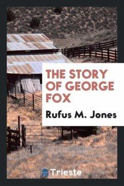 9780649363902 - Jones, Rufus M.: The story of George Fox - Књига