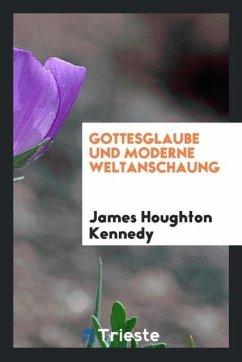 9780649382071 - Kennedy, James Houghton: Gottesglaube und moderne Weltanschaung - Libro