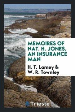 9780649382217 - Lamey, H. T.; Townley, W. R.: Memoires of Nat. H. Jones, an insurance man - Book