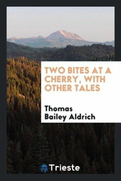 9780649363612 - Aldrich, Thomas Bailey: Two bites at a cherry, with other tales - كتاب