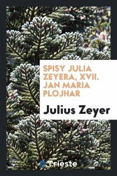 9780649363520 - Zeyer, Julius: Spisy Julia Zeyera, XVII. Jan Maria Plojhar - Књига