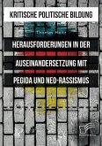Kritische politische Bildung. Herausforderungen in der Auseinandersetzung mit Pegida und Neo-Rassismus