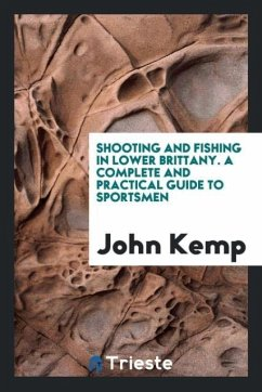 9780649382385 - Kemp, John: Shooting and fishing in lower Brittany. A complete and practical guide to sportsmen - Book