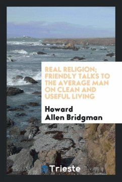 9780649382750 - Bridgman, Howard Allen: Real religion; friendly talks to the average man on clean and useful living - Libro