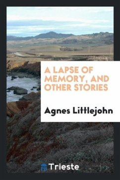 9780649382743 - Littlejohn, Agnes: A lapse of memory, and other stories - Book