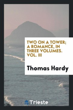 9780649363858 - Hardy, Thomas: Two on a tower; a romance, in three volumes. Vol. III - كتاب