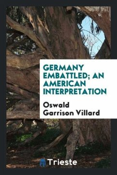 9780649382897 - Villard, Oswald Garrison: Germany embattled; an American interpretation - Book