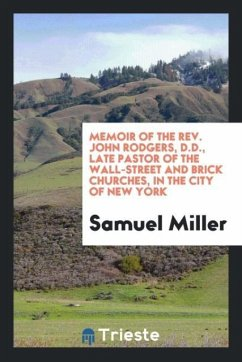 9780649363780 - Miller, Samuel: Memoir of the Rev. John Rodgers, D.D., late pastor of the Wall-street and Brick churches, in the city of New York - Књига