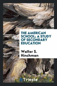 9780649363605 - Hinchman, Walter S.: The American school; a study of secondary education - كتاب