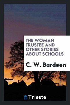 9780649364947 - Bardeen, C. W.: The woman trustee and other stories about schools - كتاب
