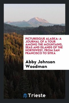 9780649382675 - Woodman, Abby Johnson: Picturesque Alaska - Book