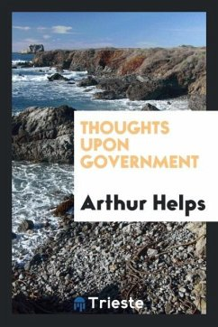 9780649363711 - Helps, Arthur: Thoughts upon government - كتاب