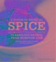 A Touch of Tropical Spice 75 Fabulous Recipes From Asia - Hutton, Wendy