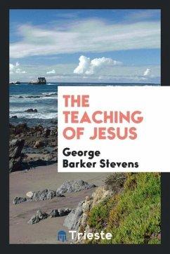 9780649363667 - Stevens, George Barker: The teaching of Jesus - كتاب