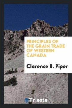 9780649363582 - Piper, Clarence B.: Principles of the grain trade of western Canada - Књига