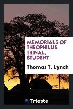 9780649364954 - Lynch, Thomas T.: Memorials of Theophilus Trinal, student - كتاب