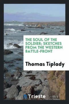 9780649363698 - Tiplady, Thomas: The soul of the soldier; sketches from the western Battle-Front - Књига
