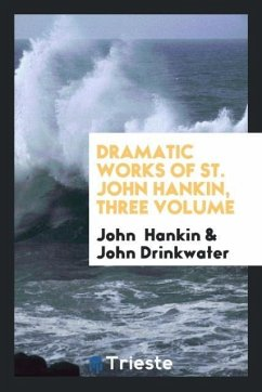 9780649382392 - Hankin, John; Drinkwater, John: Dramatic works of St. John Hankin, three volume - Libro