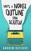 Write a Novel Outline from Scratch! (eBook, ePUB)