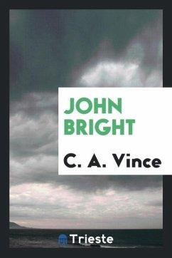 9780649382927 - Vince, C. A.: John Bright - Book