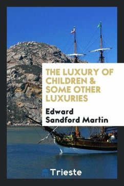 9780649382446 - Martin, Edward Sandford: The luxury of children & some other luxuries - Book